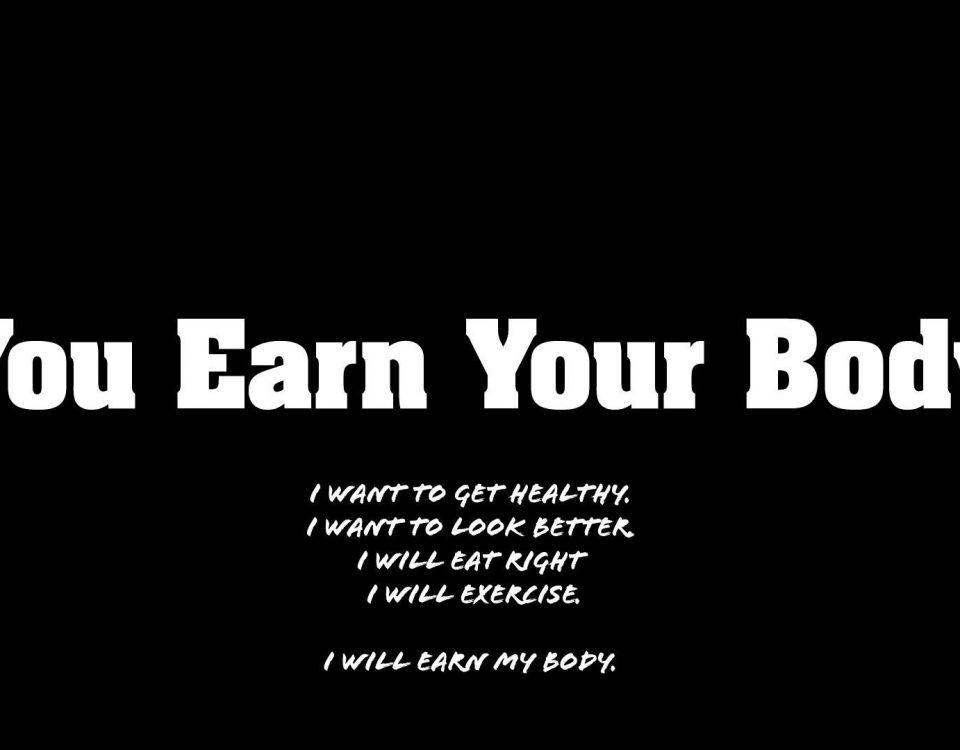 You Earn Your Body
