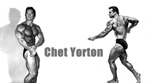 Chester Yorton - The father of Natural Bodybuilding (Quotes & Photos)