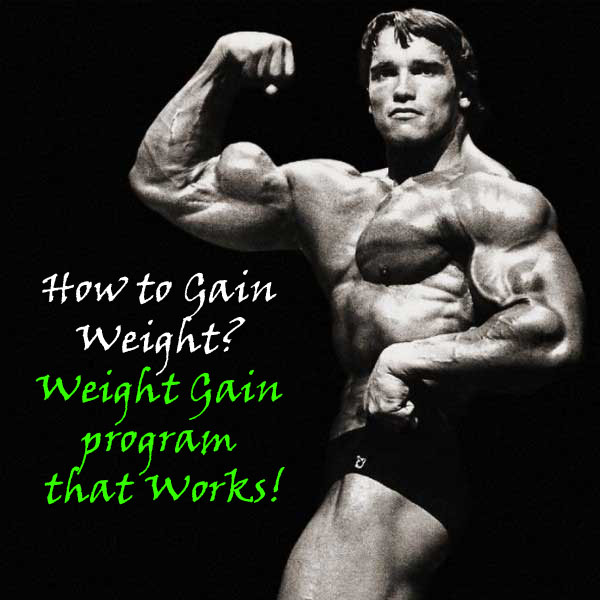 How to Gain Weight? - Weight Gain program that Works!