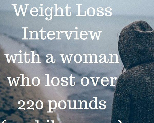Weight Loss Interview with a woman who lost over 220 pounds (100 kilograms)